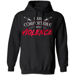 Shieldmaiden, Viking, Norse, Gym t-shirt & apparel, I am comfortable with violence, FrontApparel[Heathen By Nature authentic Viking products]Unisex Pullover HoodieBlackS