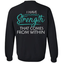 Shieldmaiden, Viking, Norse, Gym t-shirt & apparel, I have unstoppable strength, BackApparel[Heathen By Nature authentic Viking products]Unisex Crewneck Pullover SweatshirtBlackS