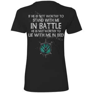 Shieldmaiden, Viking, Norse, Gym t-shirt & apparel, If he is not worthy to stand with me, backApparel[Heathen By Nature authentic Viking products]Next Level Ladies' T-ShirtBlackX-Small