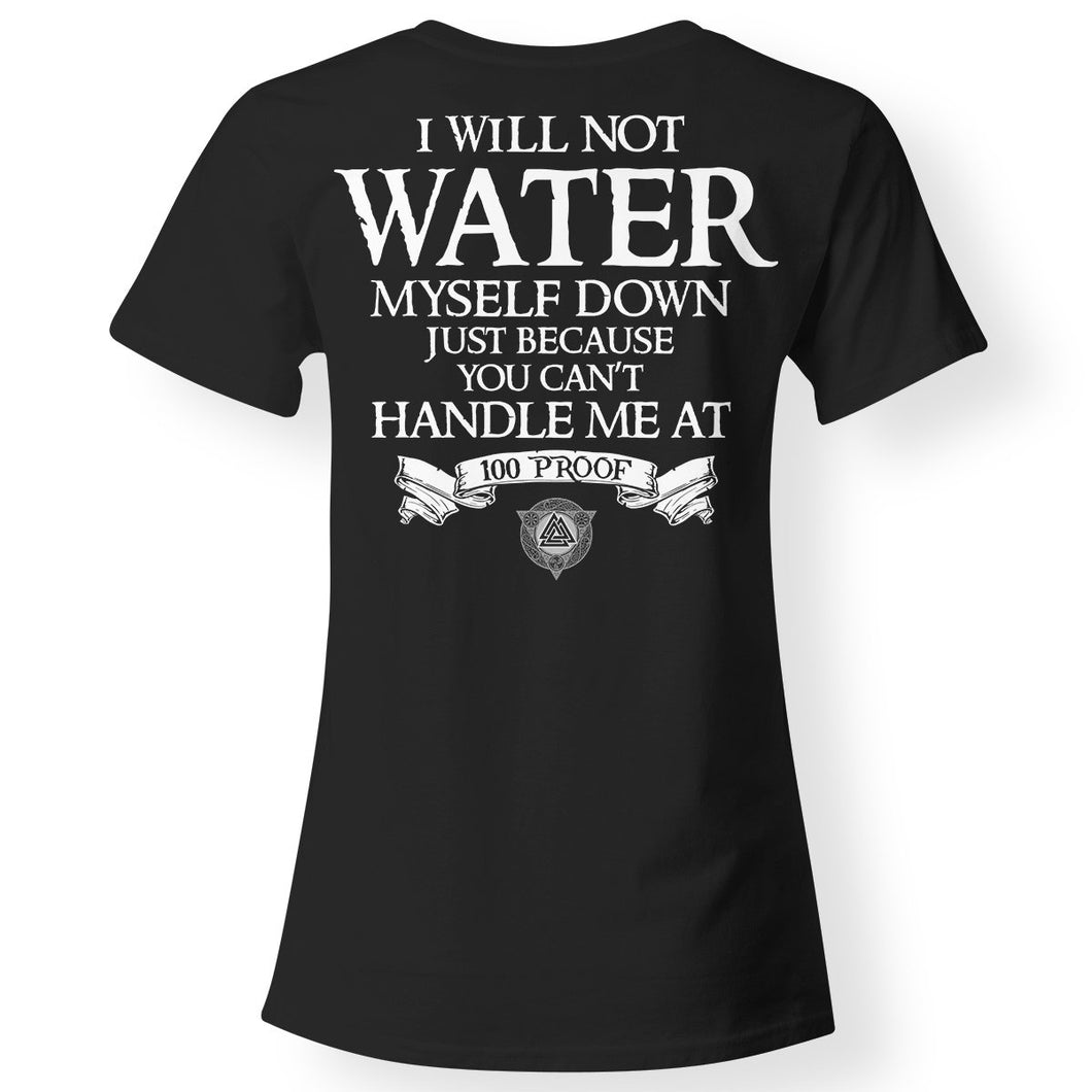 Shieldmaiden, Viking, Norse, Gym t-shirt & apparel, Not water myself down, BackApparel[Heathen By Nature authentic Viking products]Next Level Ladies' T-ShirtBlackX-Small