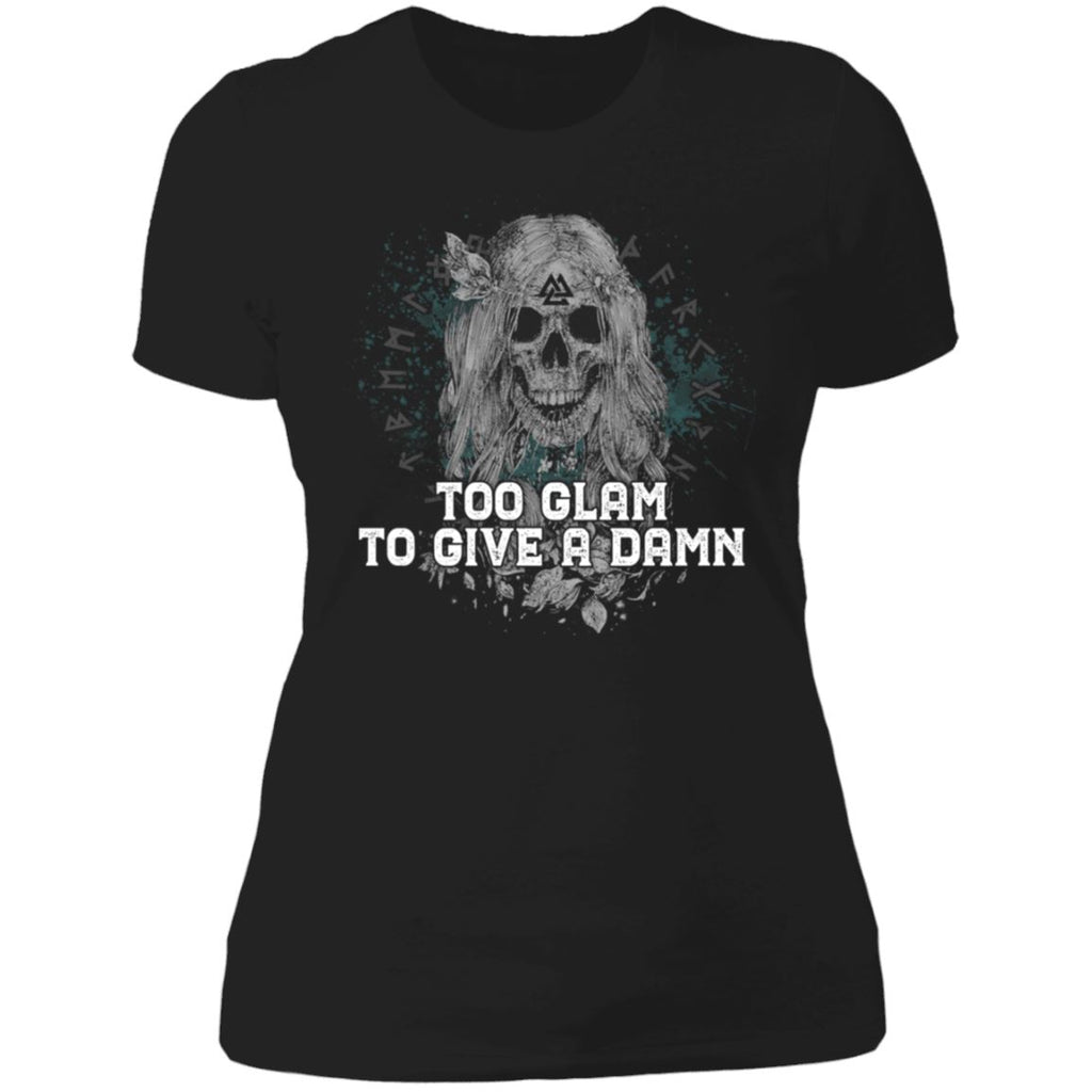 Shieldmaiden, Viking, Norse, Gym t-shirt & apparel, Too Glam To Give A Damn, FrontApparel[Heathen By Nature authentic Viking products]Next Level Ladies' T-ShirtBlackX-Small