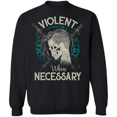 Shieldmaiden, Viking, Norse, Gym t-shirt & apparel, Violent when necessary, FrontApparel[Heathen By Nature authentic Viking products]Unisex Crewneck Pullover SweatshirtBlackS