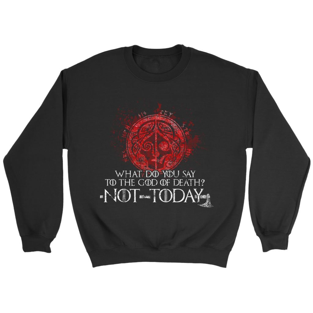 Teelaunch, What do you say to the God of death, FrontT-shirt[Heathen By Nature authentic Viking products]Crewneck SweatshirtBlackS