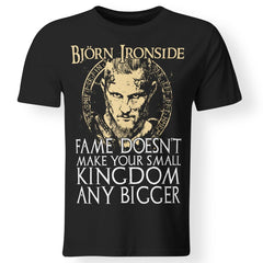 Viking apparel, Bjorn Ironside fame doesn't make your small kingdom, frontApparel[Heathen By Nature authentic Viking products]Premium Men T-ShirtBlackS