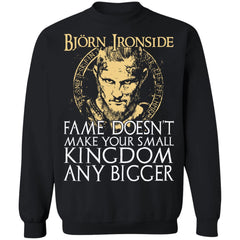 Viking apparel, Bjorn Ironside fame doesn't make your small kingdom, frontApparel[Heathen By Nature authentic Viking products]Unisex Crewneck Pullover Sweatshirt 8 oz.BlackS