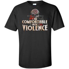 Viking Apparel, I Am Comfortable With Violence, FrontApparel[Heathen By Nature authentic Viking products]Tall Ultra Cotton T-ShirtBlackXLT