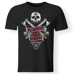 Viking apparel, ready for war, frontApparel[Heathen By Nature authentic Viking products]Premium Men T-ShirtBlackS