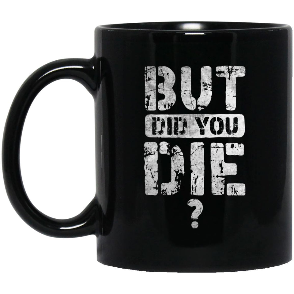 Viking Mug, But did you die, BlackApparel[Heathen By Nature authentic Viking products]BM11OZ 11 oz. Black MugBlackOne Size