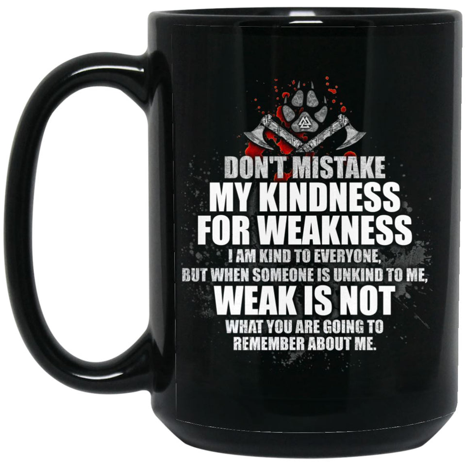 Viking Mug, Don't mistake my kindness for weakness, BlackApparel[Heathen By Nature authentic Viking products]BM15OZ 15 oz. Black MugBlackOne Size
