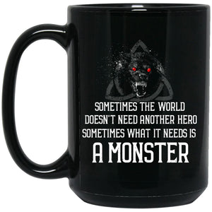 Viking Mug, sometimes the world doesn't need another hero, BlackApparel[Heathen By Nature authentic Viking products]BM15OZ 15 oz. Black MugBlackOne Size