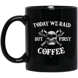 Viking Mug, Today we raid, blackApparel[Heathen By Nature authentic Viking products]BM11OZ 11 oz. Black MugBlackOne Size