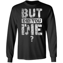 Viking, Norse, Gym t-shirt & apparel, But Did You Die, FrontApparel[Heathen By Nature authentic Viking products]Long-Sleeve Ultra Cotton T-ShirtBlackS
