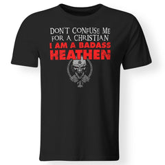 Viking, Norse, Gym t-shirt & apparel, Don't confuse me for a christian, FrontApparel[Heathen By Nature authentic Viking products]Premium Men T-ShirtBlackS