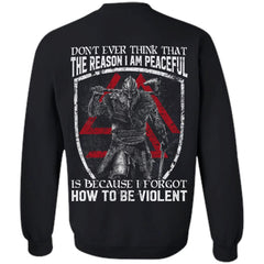 Viking, Norse, Gym t-shirt & apparel, Don't ever think that the reason I am peaceful, backApparel[Heathen By Nature authentic Viking products]Unisex Crewneck Pullover SweatshirtBlackS