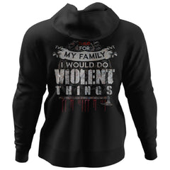 Viking, Norse, Gym t-shirt & apparel, For my family I would do violent things, BackApparel[Heathen By Nature authentic Viking products]Unisex Pullover HoodieBlackS