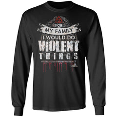 Viking, Norse, Gym t-shirt & apparel, For my family I would do violent things, FrontApparel[Heathen By Nature authentic Viking products]Long-Sleeve Ultra Cotton T-ShirtBlackS