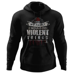 Viking, Norse, Gym t-shirt & apparel, For my family I would do violent things, FrontApparel[Heathen By Nature authentic Viking products]Unisex Pullover HoodieBlackS