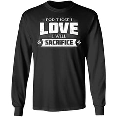 Viking, Norse, Gym t-shirt & apparel, For those I love I will sacrifice, FrontApparel[Heathen By Nature authentic Viking products]Long-Sleeve Ultra Cotton T-ShirtBlackS