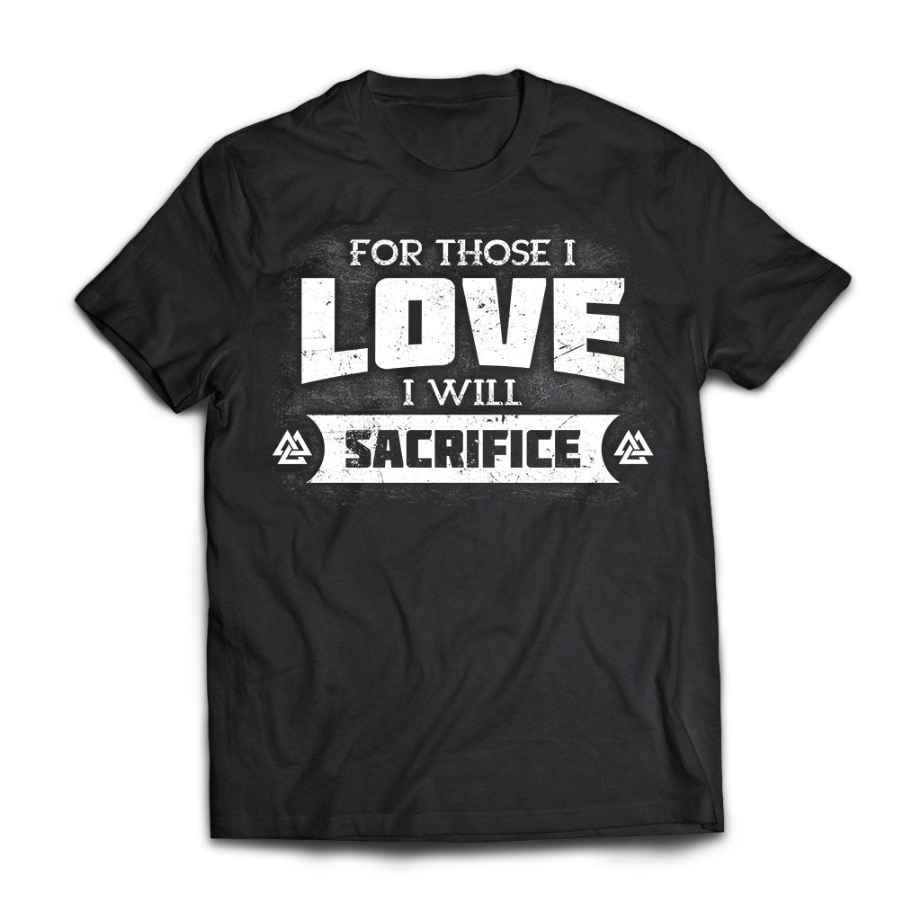 Viking, Norse, Gym t-shirt & apparel, For those I love I will sacrifice, FrontApparel[Heathen By Nature authentic Viking products]Next Level Premium Short Sleeve T-ShirtBlackX-Small