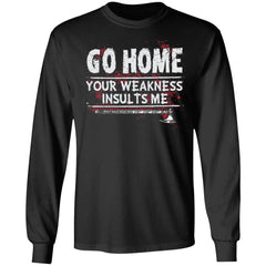 Viking, Norse, Gym t-shirt & apparel, Go home your weakness insults me, frontApparel[Heathen By Nature authentic Viking products]Long-Sleeve Ultra Cotton T-ShirtBlackS