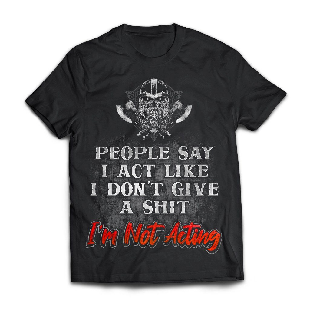 Viking, Norse, Gym t-shirt & apparel, I Act Like, FrontApparel[Heathen By Nature authentic Viking products]Next Level Premium Short Sleeve T-ShirtBlackX-Small