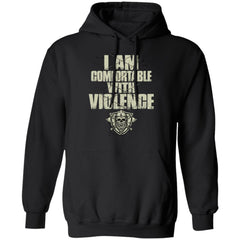 Viking, Norse, Gym t-shirt & apparel, I Am Comfortable With Violence, FrontApparel[Heathen By Nature authentic Viking products]Unisex Pullover HoodieBlackS