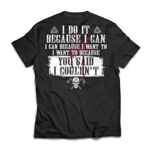 Viking, Norse, Gym t-shirt & apparel, I do it because you said I couldn't, BackApparel[Heathen By Nature authentic Viking products]Next Level Premium Short Sleeve T-ShirtBlackX-Small