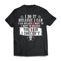 Viking, Norse, Gym t-shirt & apparel, I do it because you said I couldn't, FrontApparel[Heathen By Nature authentic Viking products]Next Level Premium Short Sleeve T-ShirtBlackX-Small