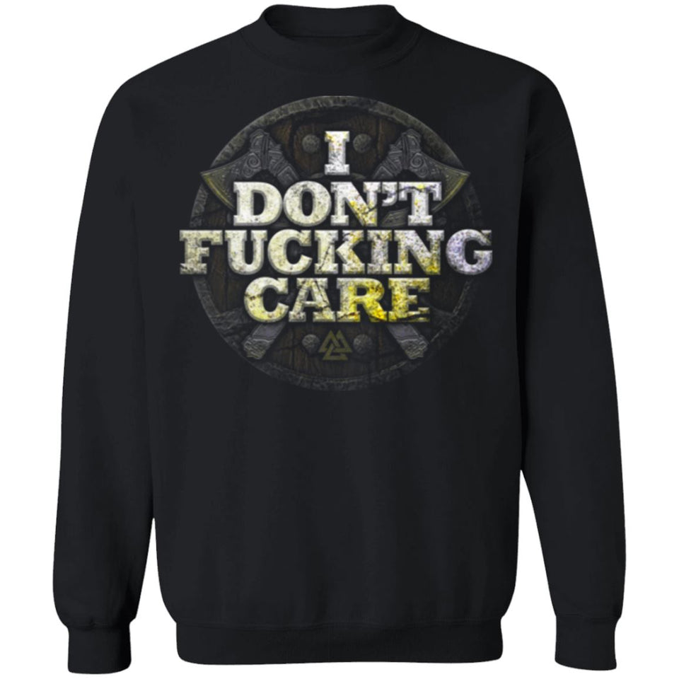Viking, Norse, Gym t-shirt & apparel, I Don't Care, FrontApparel[Heathen By Nature authentic Viking products]Unisex Crewneck Pullover SweatshirtBlackS