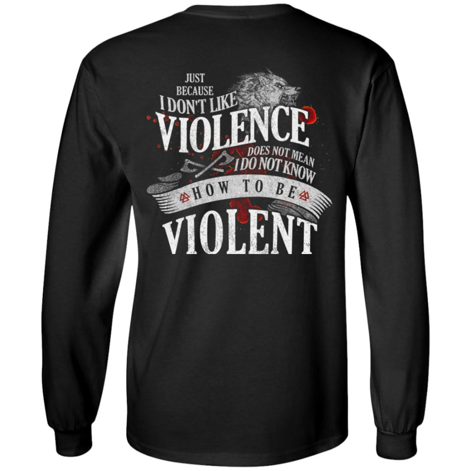 Viking, Norse, Gym t-shirt & apparel, I don't like violence, BackApparel[Heathen By Nature authentic Viking products]Long-Sleeve Ultra Cotton T-ShirtBlackS