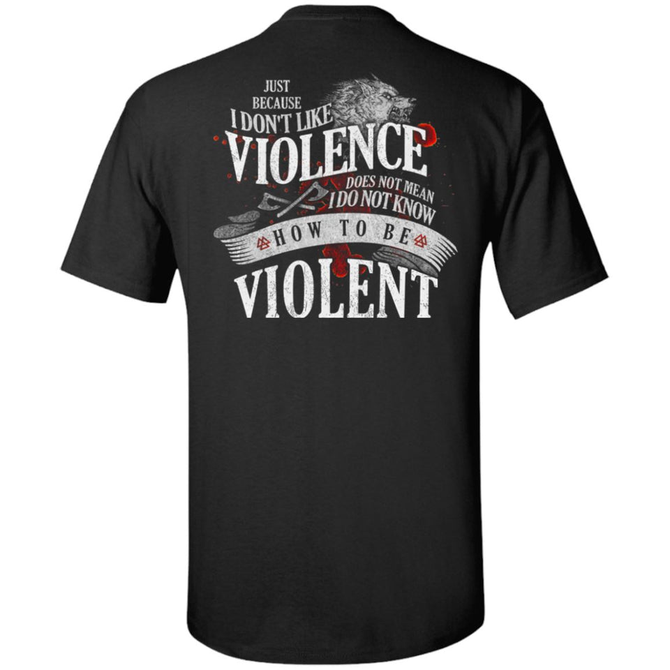 Viking, Norse, Gym t-shirt & apparel, I don't like violence, BackApparel[Heathen By Nature authentic Viking products]Tall Ultra Cotton T-ShirtBlackXLT