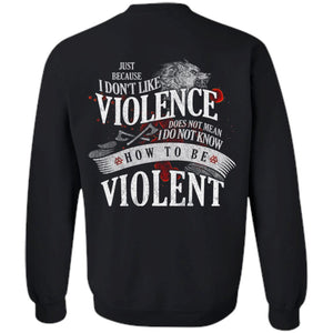 Viking, Norse, Gym t-shirt & apparel, I don't like violence, BackApparel[Heathen By Nature authentic Viking products]Unisex Crewneck Pullover SweatshirtBlackS