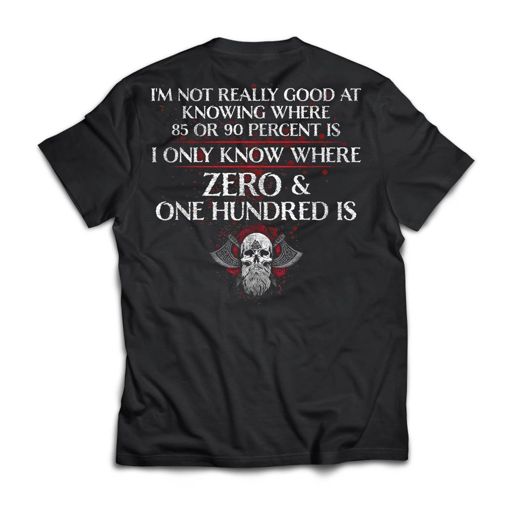 Viking, Norse, Gym t-shirt & apparel, I only know where zero & one hundred is, BackApparel[Heathen By Nature authentic Viking products]Next Level Premium Short Sleeve T-ShirtBlackX-Small
