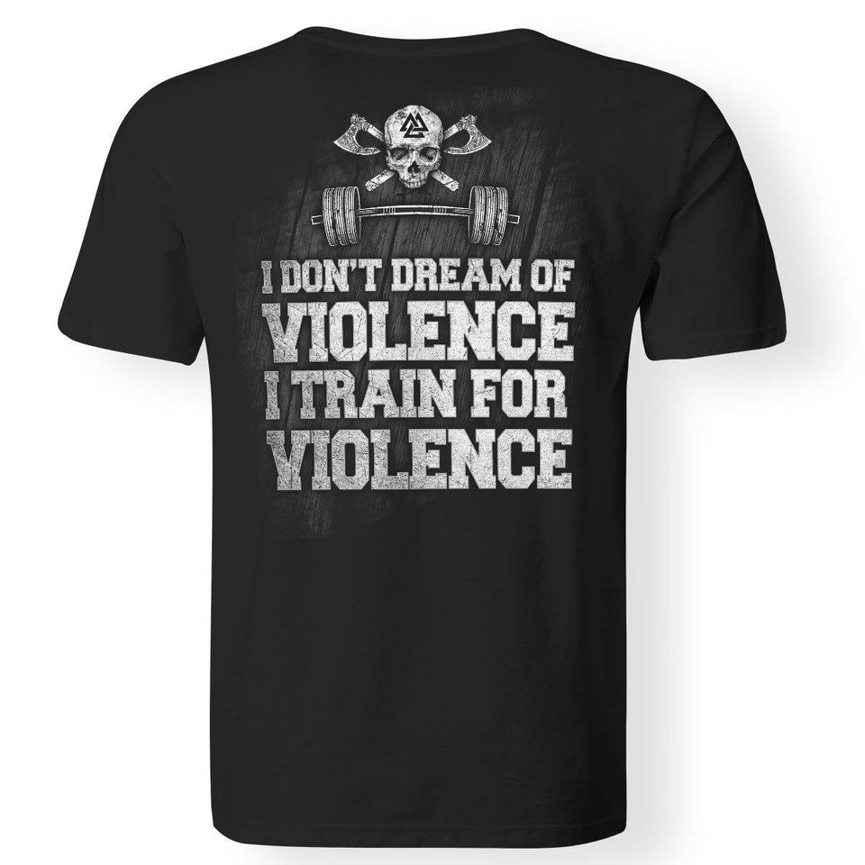Viking, Norse, Gym t-shirt & apparel, I Train For Violence, BackApparel[Heathen By Nature authentic Viking products]Premium Men T-ShirtBlackS