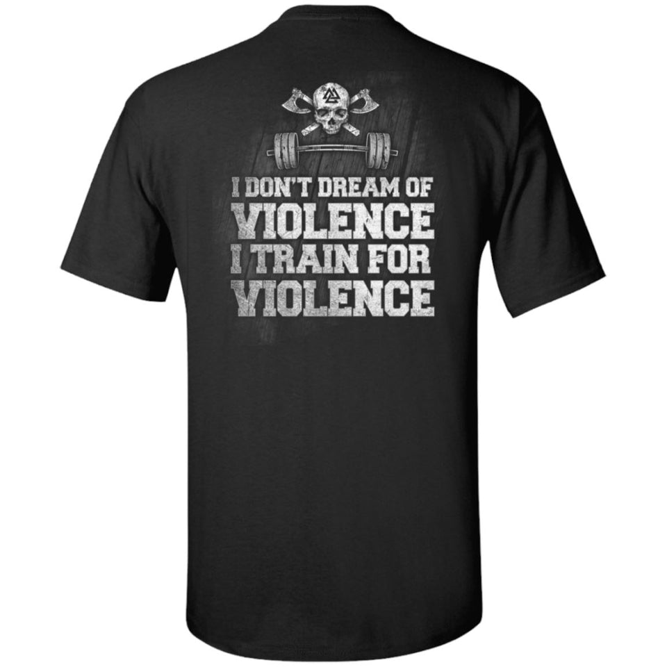 Viking, Norse, Gym t-shirt & apparel, I Train For Violence, BackApparel[Heathen By Nature authentic Viking products]Tall Ultra Cotton T-ShirtBlackXLT