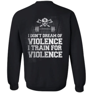 Viking, Norse, Gym t-shirt & apparel, I Train For Violence, BackApparel[Heathen By Nature authentic Viking products]Unisex Crewneck Pullover SweatshirtBlackS