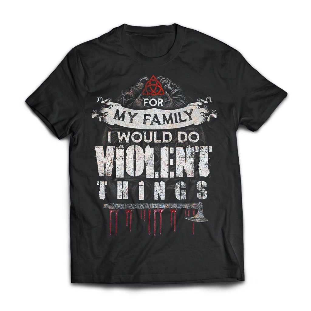 Viking, Norse, Gym t-shirt & apparel, I would do violent things, FrontApparel[Heathen By Nature authentic Viking products]Next Level Premium Short Sleeve T-ShirtBlackX-Small