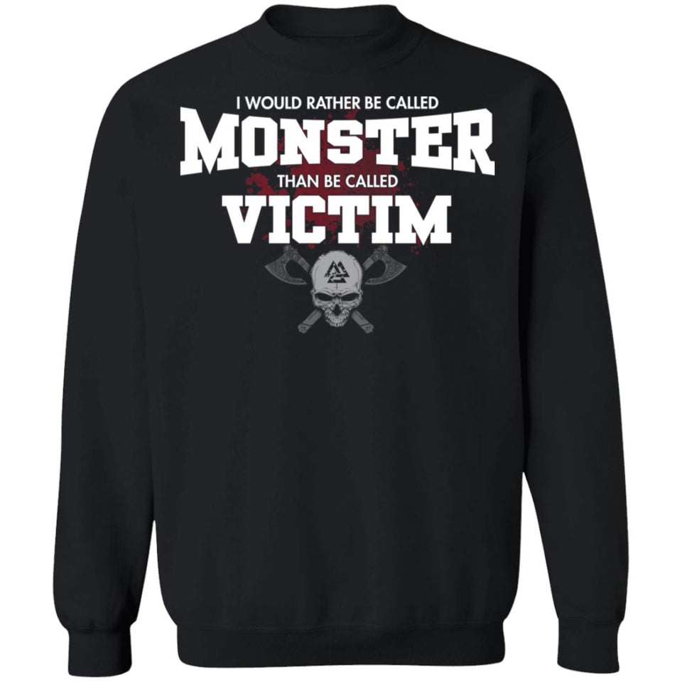 Viking, Norse, Gym t-shirt & apparel, I would rather be called monster, FrontApparel[Heathen By Nature authentic Viking products]Unisex Crewneck Pullover SweatshirtBlackS