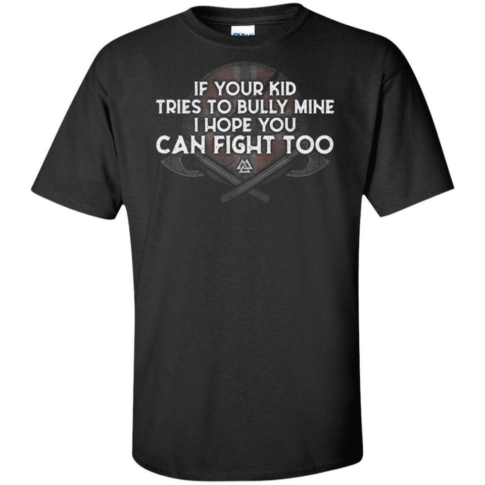 Viking, Norse, Gym t-shirt & apparel, If your kid tries to bully mine, FrontApparel[Heathen By Nature authentic Viking products]Tall Ultra Cotton T-ShirtBlackXLT