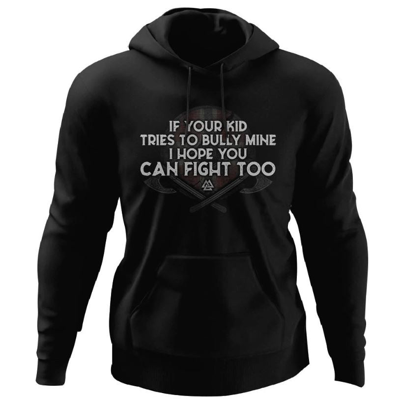 Viking, Norse, Gym t-shirt & apparel, If your kid tries to bully mine, FrontApparel[Heathen By Nature authentic Viking products]Unisex Pullover HoodieBlackS