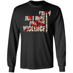 Viking, Norse, Gym t-shirt & apparel, I'm just here for the violence, frontApparel[Heathen By Nature authentic Viking products]Long-Sleeve Ultra Cotton T-ShirtBlackS