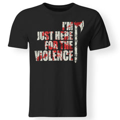 Viking, Norse, Gym t-shirt & apparel, I'm just here for the violence, frontApparel[Heathen By Nature authentic Viking products]Premium Men T-ShirtBlackS