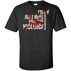 Viking, Norse, Gym t-shirt & apparel, I'm just here for the violence, frontApparel[Heathen By Nature authentic Viking products]Tall Ultra Cotton T-ShirtBlackXLT