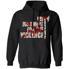 Viking, Norse, Gym t-shirt & apparel, I'm just here for the violence, frontApparel[Heathen By Nature authentic Viking products]Unisex Pullover HoodieBlackS