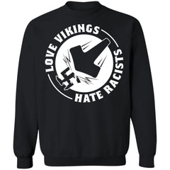 Viking, Norse, Gym t-shirt & apparel, Love Vikings Hate Racists, FrontApparel[Heathen By Nature authentic Viking products]Unisex Crewneck Pullover SweatshirtBlackS