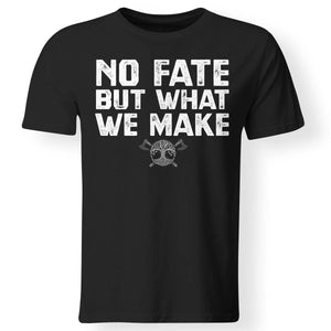 Viking, Norse, Gym t-shirt & apparel, No fate but what we make, FrontApparel[Heathen By Nature authentic Viking products]Gildan Premium Men T-ShirtBlack5XL