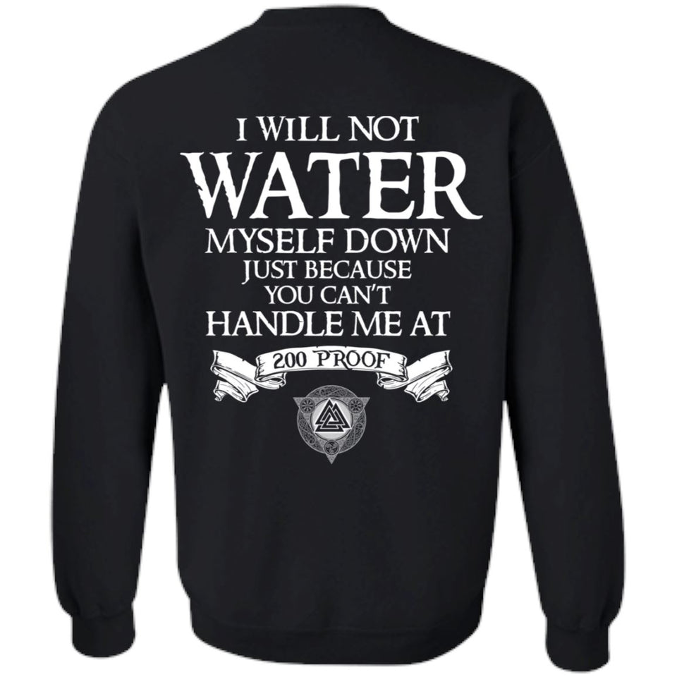 Viking, Norse, Gym t-shirt & apparel, Not water myself down, BackApparel[Heathen By Nature authentic Viking products]Unisex Crewneck Pullover SweatshirtBlackS