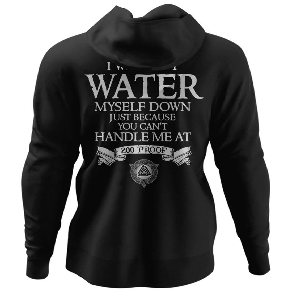 Viking, Norse, Gym t-shirt & apparel, Not water myself down, BackApparel[Heathen By Nature authentic Viking products]Unisex Pullover HoodieBlackS