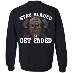Viking, Norse, Gym t-shirt & apparel, Stay Bladed Or Get Faded, BackApparel[Heathen By Nature authentic Viking products]Crewneck Pullover SweatshirtBlackS