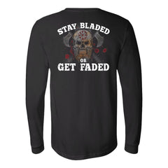 Viking, Norse, Gym t-shirt & apparel, Stay Bladed Or Get Faded, BackApparel[Heathen By Nature authentic Viking products]Long-Sleeve Ultra Cotton T-ShirtBlackS